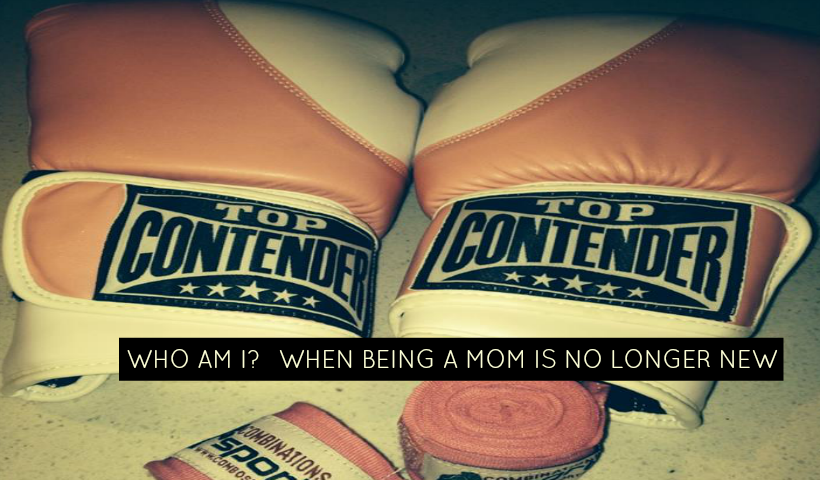 Who Am I? When Being A Mom Is No Longer New